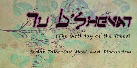 Tu B'Shvat Seder Take-Out and Discussion tickets
