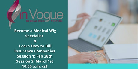 2-Day Medical Wig Training plus Medical Billing & Coding tickets