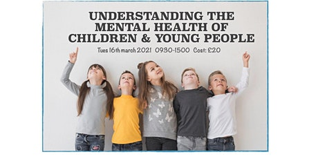 Understanding the Mental Health of Children & Young People tickets