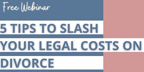 5 Top Tips to Slash your Legal Costs on Divorce tickets