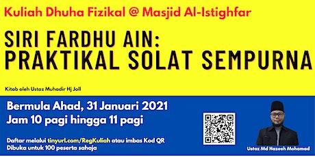 Kuliah Dhuha - Siri Fardhu Ain: Praktikal Solat Sempurna oleh Ust Md Nazeeh tickets
