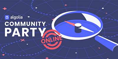 Algolia Community Party - Online edition