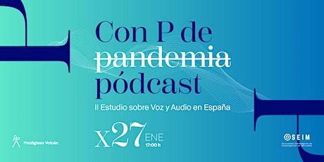 Con P de pódcast: II Estudio sobre voz y audio en España entradas