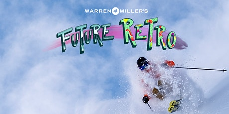 "Warren Miller's ""Future  Retro"" - Christchurch tickets"