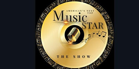 "AMERICAN""S NEXT TOP MUSIC STAR/ THE SHOW tickets"