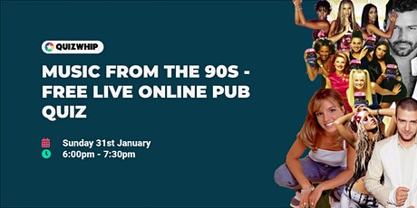 Music from the 90s - Free Live Online Pub Quiz from QuizWhip tickets