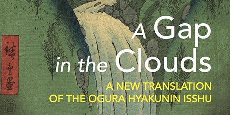 A Gap in the Clouds: Translating Medieval Japanese Poetry Today tickets
