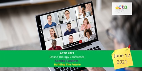 ACTO 2021 Online Therapy Conference: Coming Together Building the Future tickets