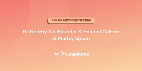 "People Operations ""Ask Me Anything"" Session with Marley Spoon's Co-Founder tickets"