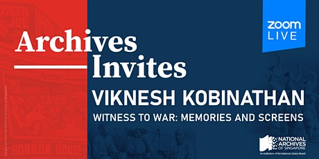 Archives Invites –  Viknesh Kobinathan|Witness to War: Memories and Screens tickets