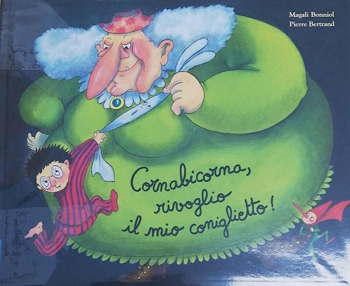 Immagine FIABE A MERENDA - CORNABICORNA, RIVOGLIO IL MIO CONIGLIETTO!