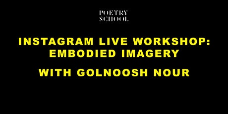 Instagram Live Workshop: Embodied Imagery with Golnoosh Nour Tickets