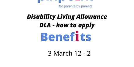 Disability Living Allowance - DLA and how to apply tickets