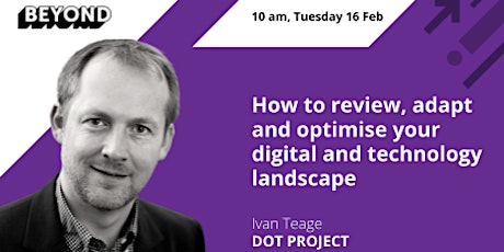 How to review, adapt and optimise your digital and technology landscape tickets