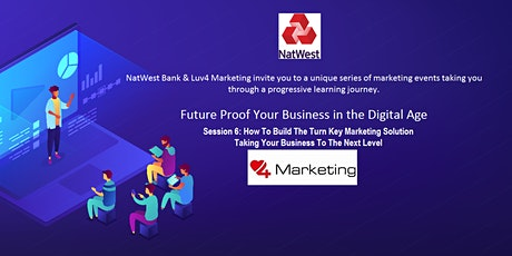 Future Proof Your Business in the Digital Age-Session 6 Turn Key Marketing tickets