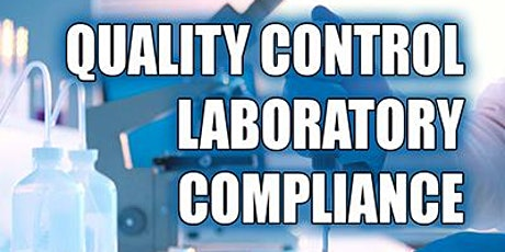 Virtual Seminar Quality Control Laboratory Compliance - cGMPs and GLPs tickets