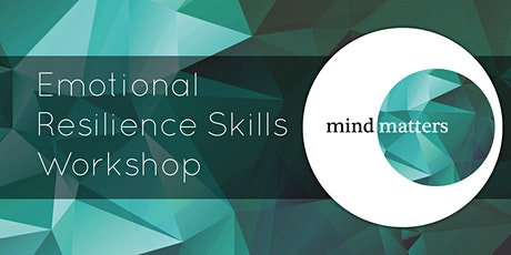 Mind Matters: Emotional Resilience Skills Workshop - Monday, 22 March tickets