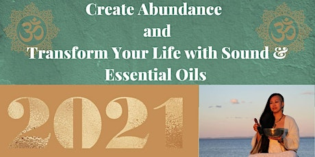 Create Abundance and Transform Your Life with Sound and Essential Oils tickets