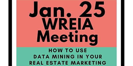 Virtual WREIA Jan. 25th - Using Data Mining In Your Marketing  - 7-8PM tickets
