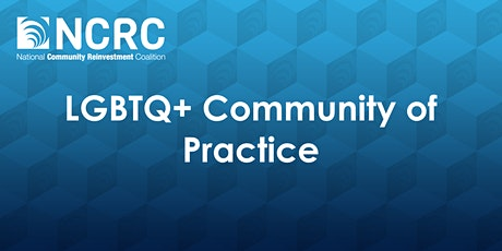 LGBTQ+ Community of Practice Meeting 2-3-2021 tickets