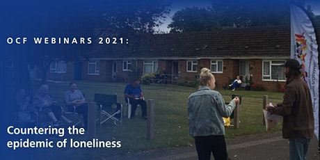OCF webinars 2021 – Countering the epidemic of loneliness tickets