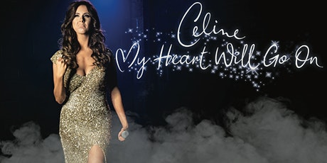 Celine - My Heart Will Go On tickets