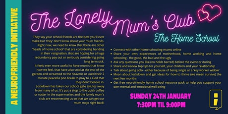 The Lonely Mum's Club - The Home School Event tickets