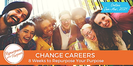 The Group Program to Change Careers: 8 Weeks to Repurpose Your Purpose tickets