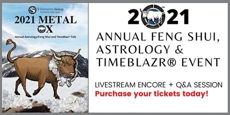 Encore of the 2021 Annual Feng Shui, Astrology & TimeBlazr® Event tickets