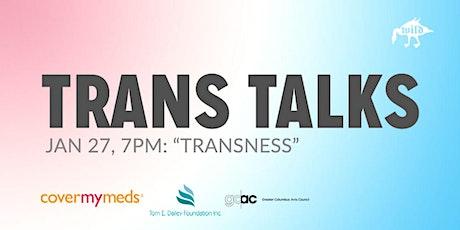 "Trans Talks: ""Transness"" tickets"