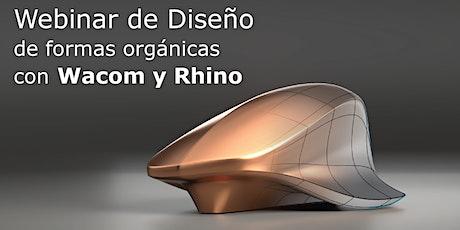 Webinar de Diseño de formas orgánicas con Wacom y Rhino entradas