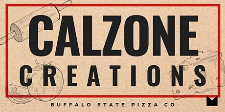 KC: Calzone Creations with Buffalo State Pizza Co. tickets