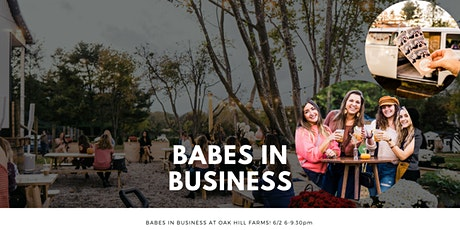Babes In Business at Oak Hill Farms tickets