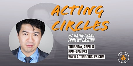 Film/TV Acting Circles w/ Wayne Chang, WCCasting tickets