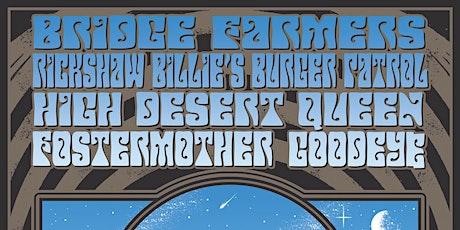 Bridge Farmers, Rickshaw Billie's Burger Patrol, High Desert Queen and More tickets