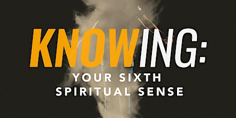 Knowing: Your Sixth Spiritual Sense tickets