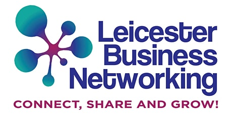 Copy of Leicester Business Networking Meeting (February - ONLINE EVENT) tickets