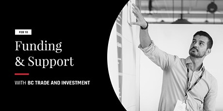 Funding & Support ft BC Trade and Investment tickets
