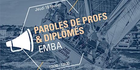 Paroles de profs et diplômés - Spécial EMBA billets