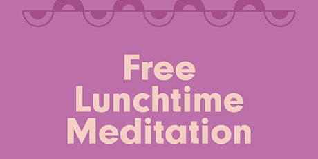 FREE- Lunch Time Virtual Mindful Meditation- Time to Relax! tickets
