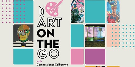 Art on the Go with Commissioner Colbourne tickets