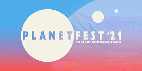 Planetfest '21: To Mars and Back Again Virtual Conference tickets