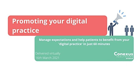 Promoting your 'digital practice' to patients tickets