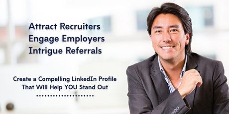 Create a Compelling LinkedIn Profile That Will Help YOU Stand Out tickets