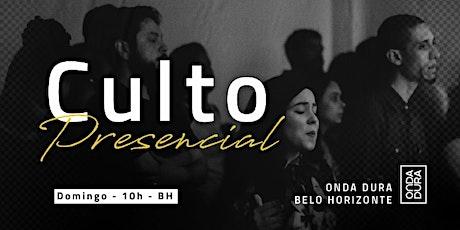 Culto Presencial - Onda Dura BH ingressos