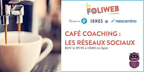 Café coaching : les réseaux sociaux billets