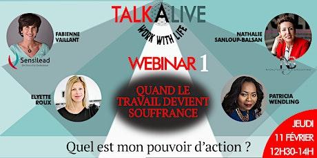 TALK'A'LIVE : AGIR FACE A LA SOUFFRANCE AU TRAVAIL billets