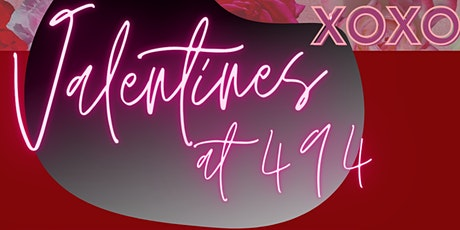 Valentines' at 494 tickets
