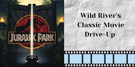 Jurassic Park: Wild River's Classic Movie Drive-Up tickets