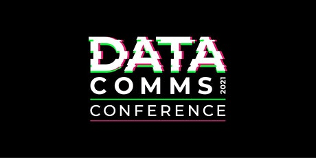 DataComms 2021: Corporate communications in a post-pandemic world tickets